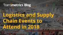 10 Logistics and Supply Chain Events in Europe You Should Visit in 2018